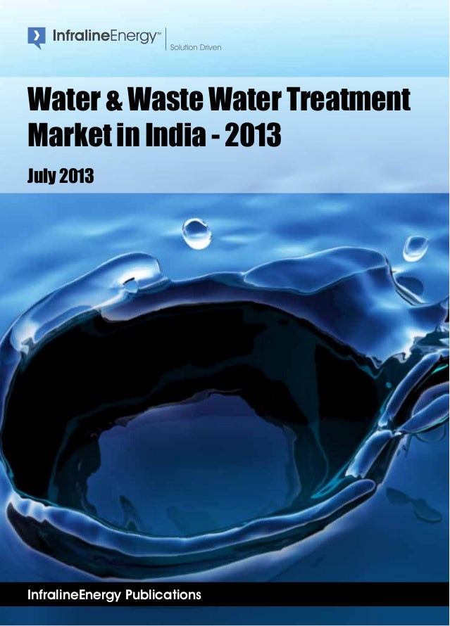 InfralineEnergy Publications Water & Waste Water Treatment Market in India - 2013 July 2013