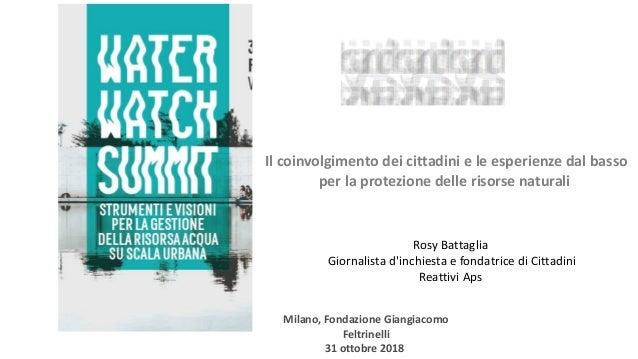 Milano, Fondazione Giangiacomo Feltrinelli 31 ottobre 2018 Il coinvolgimento dei cittadini e le esperienze dal basso per l...
