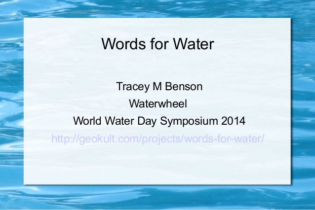 Words for Water  Tracey M Benson  Waterwheel  World Water Day Symposium 2014  http://geokult.com/projects/words-for-water/