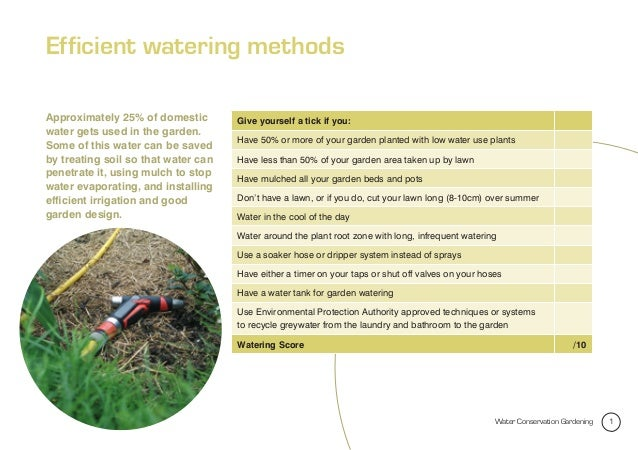Efficient watering methodsApproximately 25% of domestic        Give yourself a tick if you:water gets used in the garden. ...