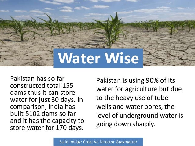 Water Wise Pakistan has so far constructed total 155 dams thus it can store water for just 30 days. In comparison, India h...