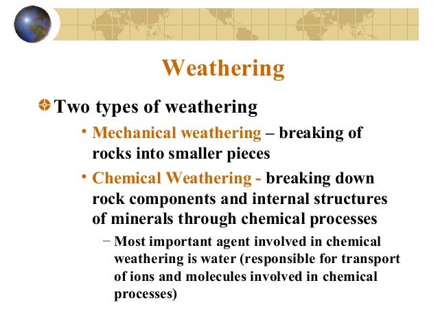 describe the processes involved in breaking B a purely chemical process that allows rocks to break down into which of the following combinations of weathering process and resultant effect is the correct.