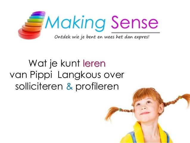 Wat je kunt leren van Pippi Langkous over solliciteren & profileren