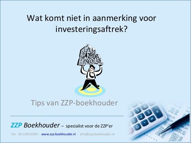ZZP Boekhouder – specialist voor de ZZP'er Tel: 06 1393 6399 - www.zzp-boekhouder.nl - info@zzp-boekhouder.nl Wat komt nie...
