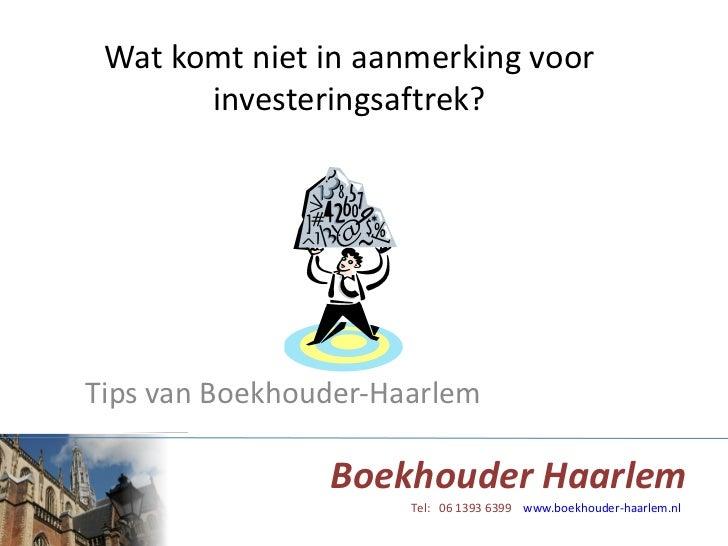 Wat komt niet in aanmerking voor investeringsaftrek? Tips van Boekhouder-Haarlem