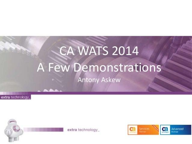 CA WATS 2014  A Few Demonstrations  Antony Askew