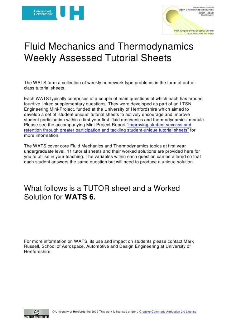 Fluid Mechanics and Thermodynamics<br />Weekly Assessed Tutorial Sheets <br />Tutor Sheets: WATS 6.<br />The WATS form a c...