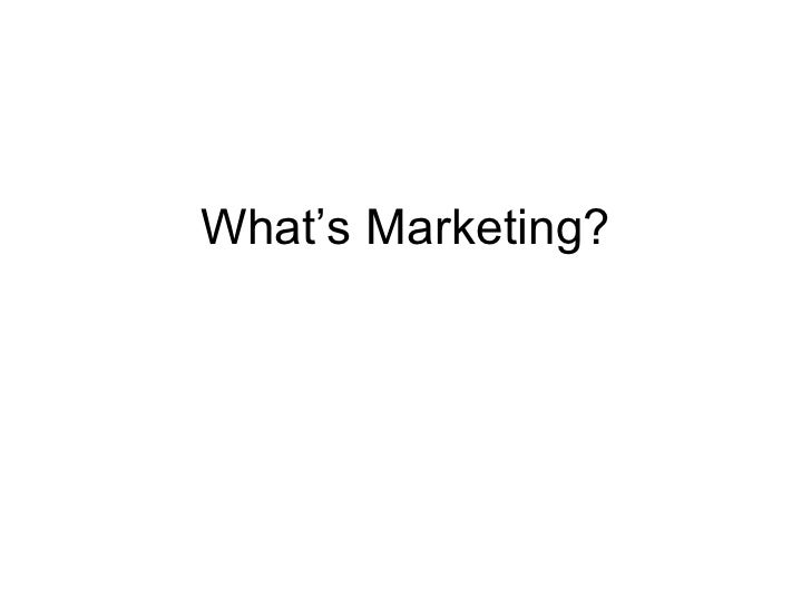 What's Marketing?