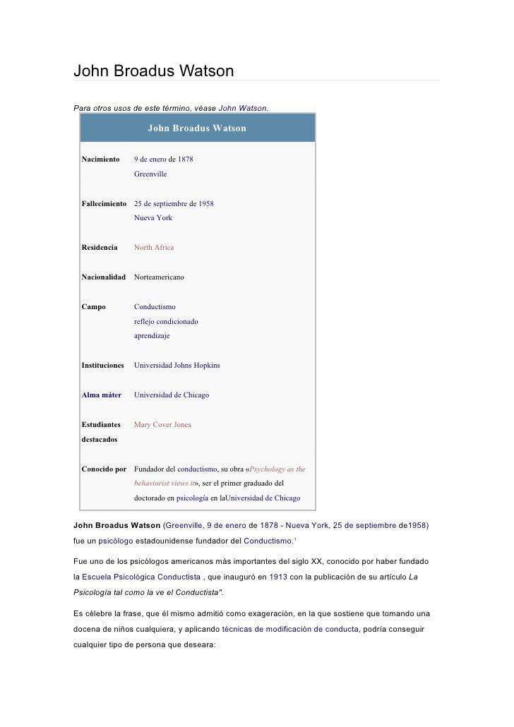 John Broadus WatsonPara otros usos de este término, véase John Watson.                      John Broadus Watson  Nacimient...