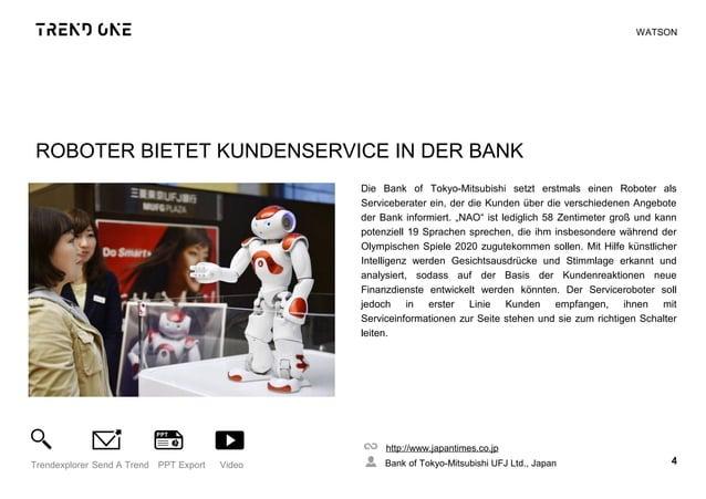 ROBOTER BIETET KUNDENSERVICE IN DER BANK Die Bank of Tokyo-Mitsubishi setzt erstmals einen Roboter als Serviceberater ein,...