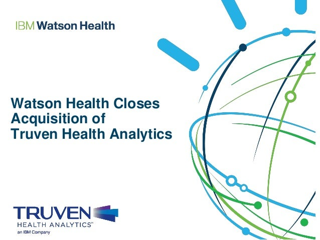 Watson Health Closes Acquisition of Truven Health Analytics