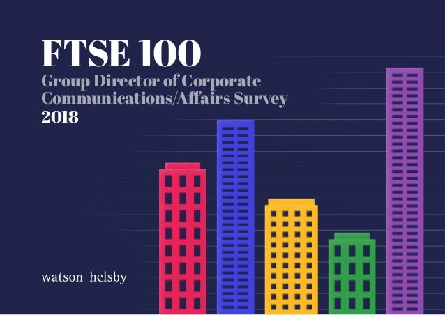 FTSE 100 Group Director of Corporate Communications/Affairs Survey 2018