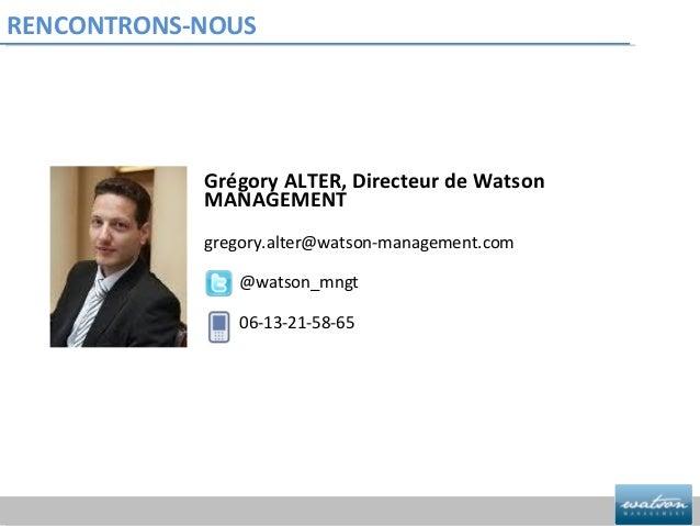RENCONTRONS-NOUS            Grégory ALTER, Directeur de Watson            MANAGEMENT            gregory.alter@watson-manag...