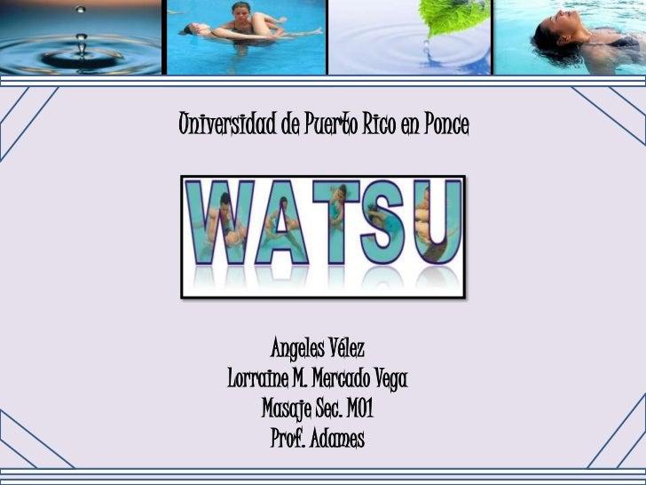 Universidad de Puerto Rico en Ponce<br />Angeles Vélez<br />Lorraine M. Mercado Vega<br />Masaje Sec. M01<br />Prof. Adame...
