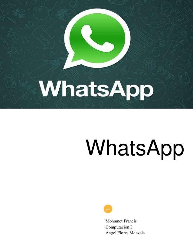 WhatsApp por  Mohamet Francis Computacion I Angel Flores Menzala