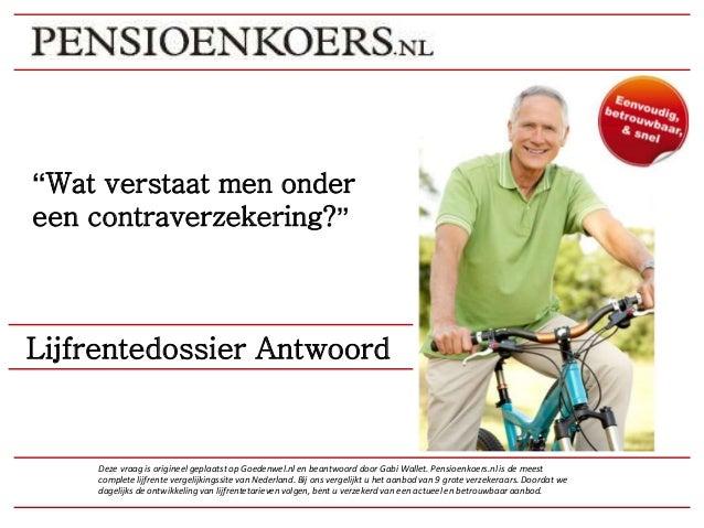 """""""Wat verstaat men onder een contraverzekering?"""" Deze vraag is origineel geplaatst op Goedenwel.nl en beantwoord door Gabi ..."""