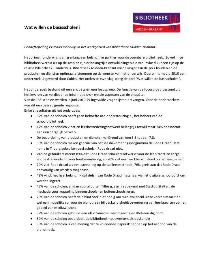 Wat willen de basisscholen?Behoeftepeiling Primair Onderwijs in het werkgebied van Bibliotheek Midden-Brabant.Het primair ...