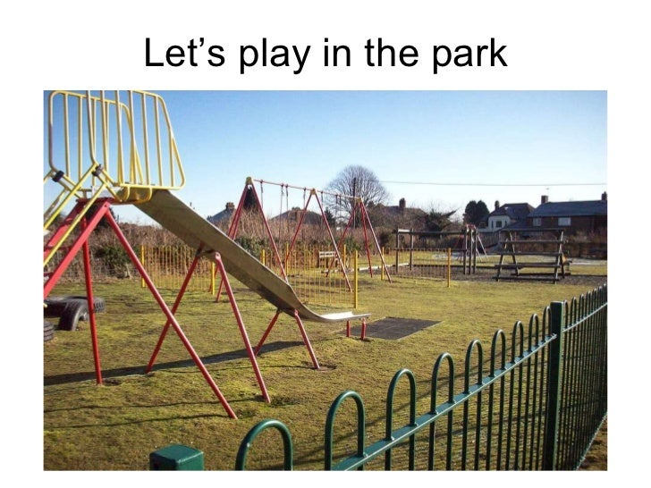 Let's play in the park