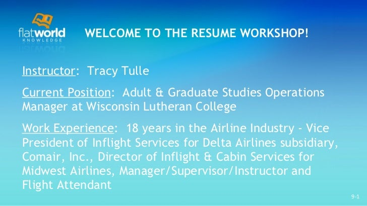 WELCOME TO THE RESUME WORKSHOP! <ul><li>Instructor :  Tracy Tulle  </li></ul><ul><li>Current Position :  Adult & Graduate ...
