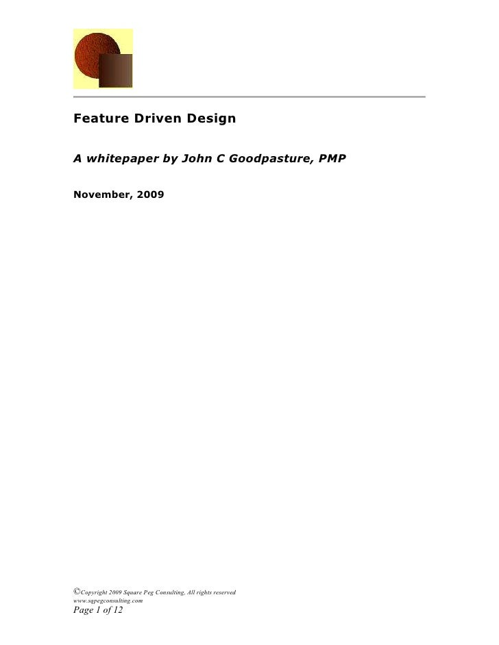 Feature Driven DesignA whitepaper by John C Goodpasture, PMPNovember, 2009©Copyright 2009 Square Peg Consulting, All right...