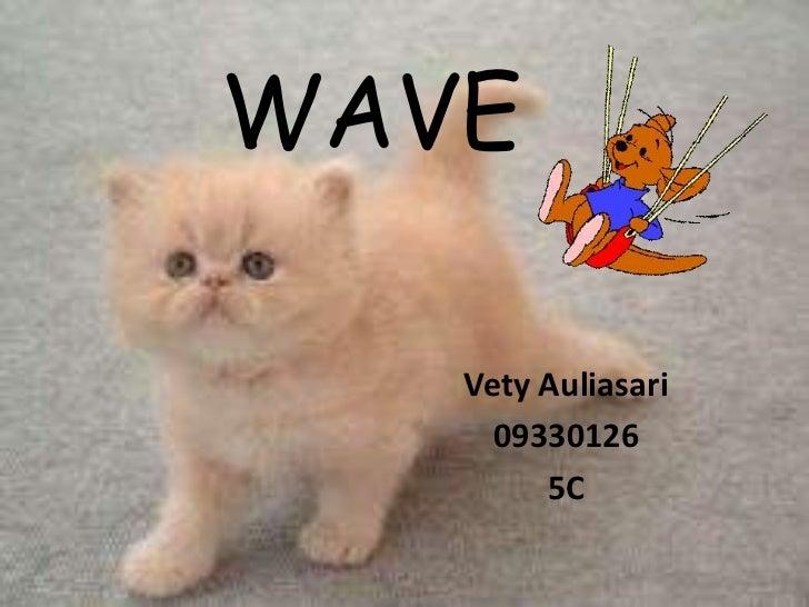 WAVE   Vety Auliasari     09330126        5C