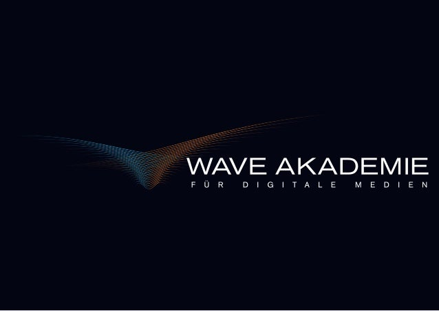 WAVE AKADEMIE für Digitale Medien Sounddesign I Tonmeister I Music Producer I Audio Engineer Musik- und Medienmanagement I...