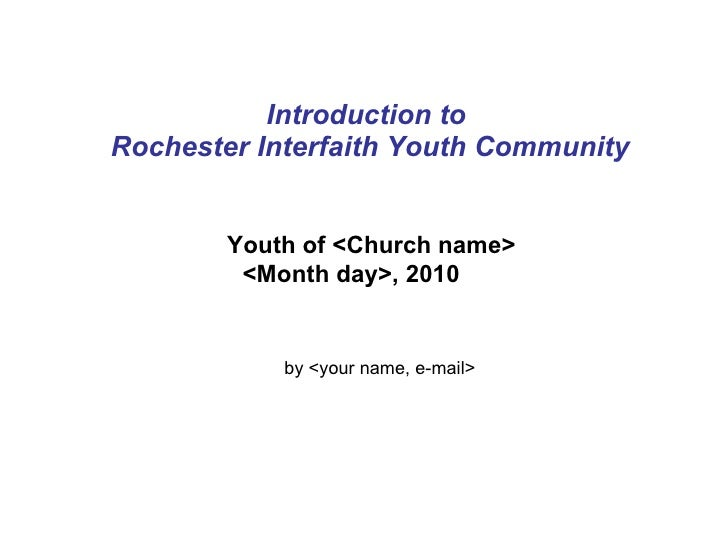 Introduction to  Rochester Interfaith Youth Community Youth of <Church name> <Month day>, 2010 by <your name, e-mail>