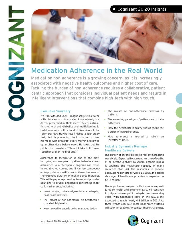 Medication Adherence in the Real World Medication non-adherence is a growing concern, as it is increasingly associated wit...