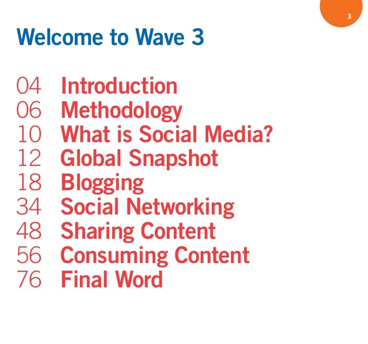 3   Welcome to Wave 3  04   Introduction 06   Methodology 10   What is Social Media? 12   Global Snapshot 18   Blogging 34...