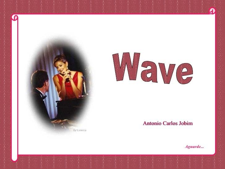 Antonio Carlos Jobim Wave Aguarde...