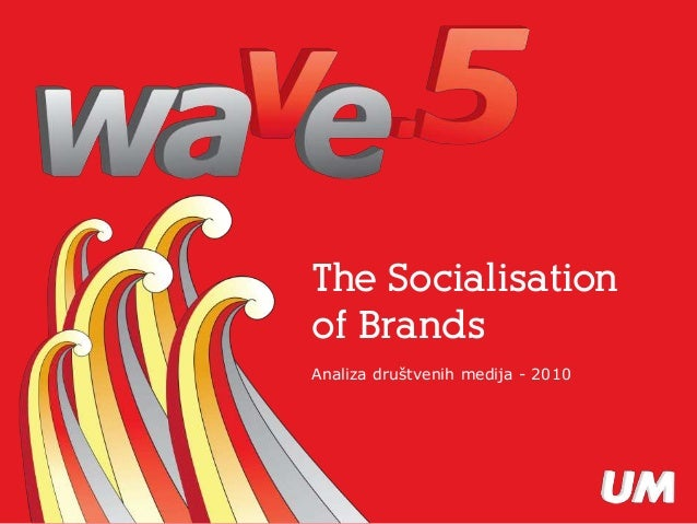 1The Socialisation of Brands The Socialisation of Brands Analiza društvenih medija - 2010