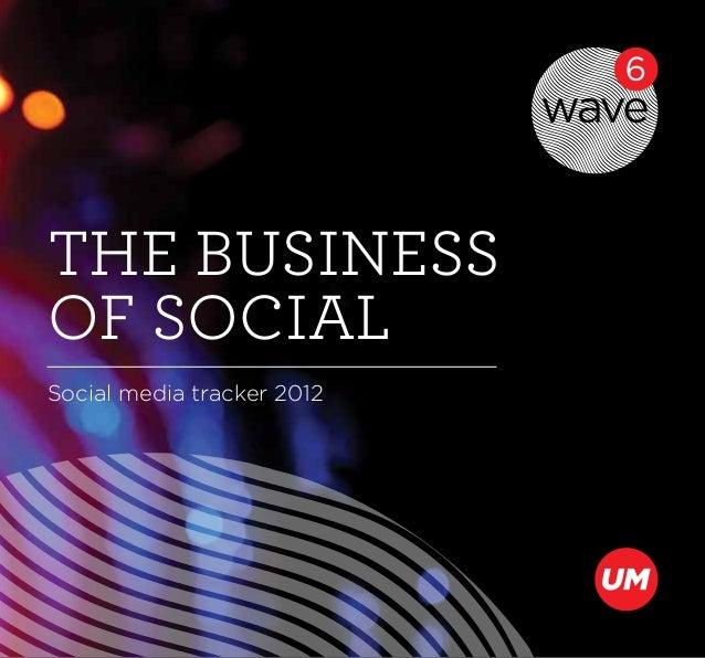 The business of social Social media tracker 2012