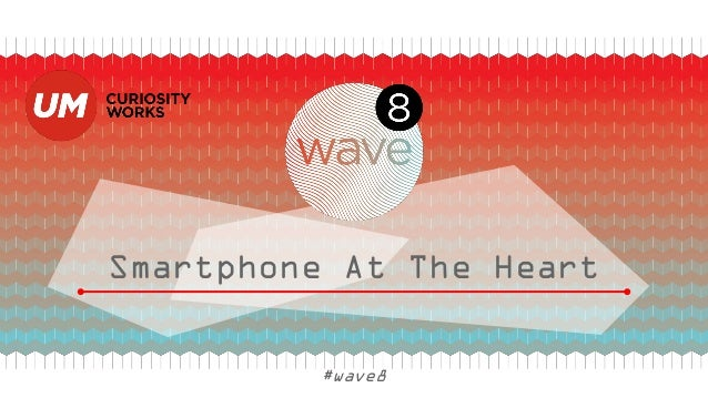 Smartphone At The Heart #wave8