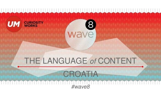 THE LANGUAGE of CONTENT #wave8 CROATIA