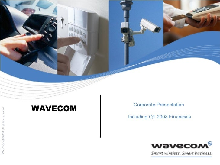 WAVECOM Corporate Presentation  Including Q1 2008 Financials