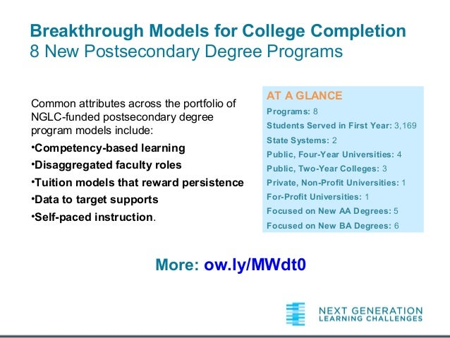 Breakthrough Models for College Completion 8 New Postsecondary Degree Programs Common attributes across the portfolio of N...