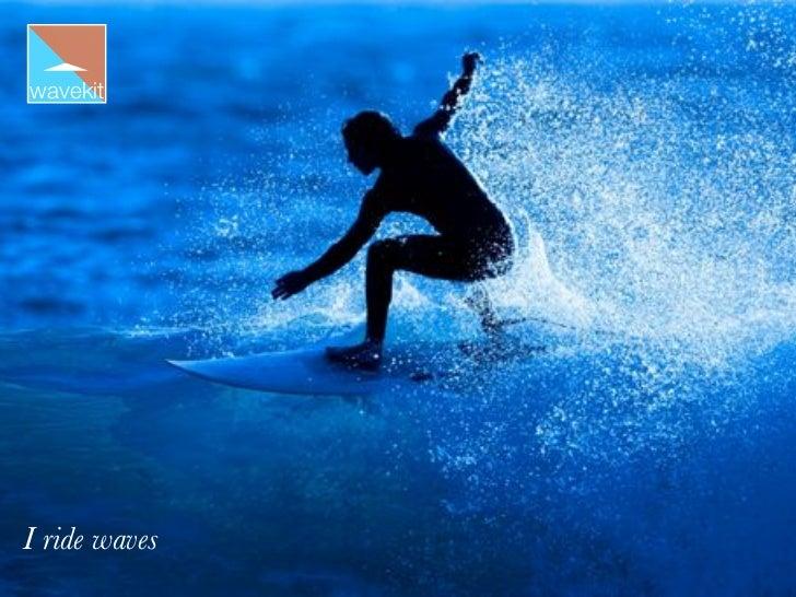 wavekitI ride waves