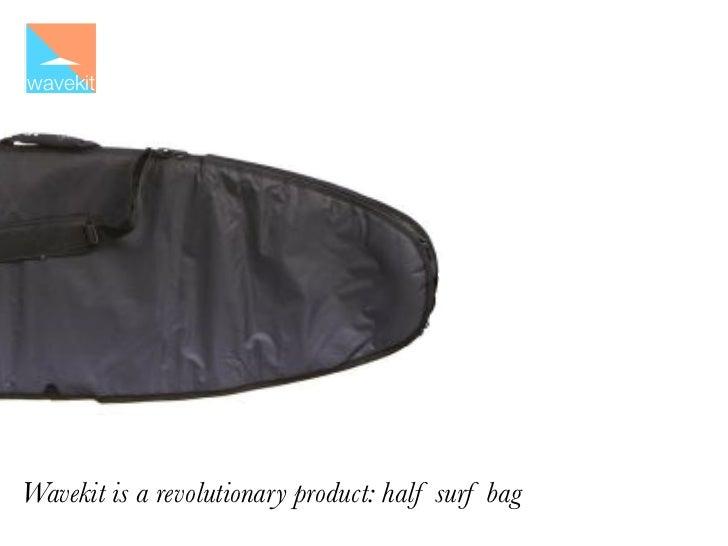 wavekitWavekit is a revolutionary product: half surf bag