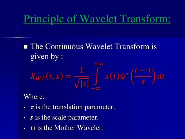  Here are some of the most popular mother wavelets :