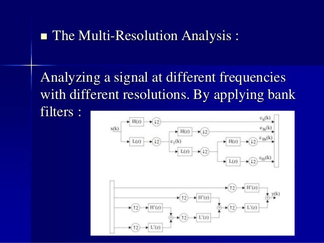 MRA time-frequency representation:  Good time resolution for high frequencies.  Good frequency resolution for low freque...