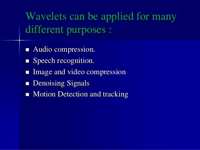 Wavelet is a relatively new theory, it has enjoyed a tremendous attention and success over the last decade, and for a good...