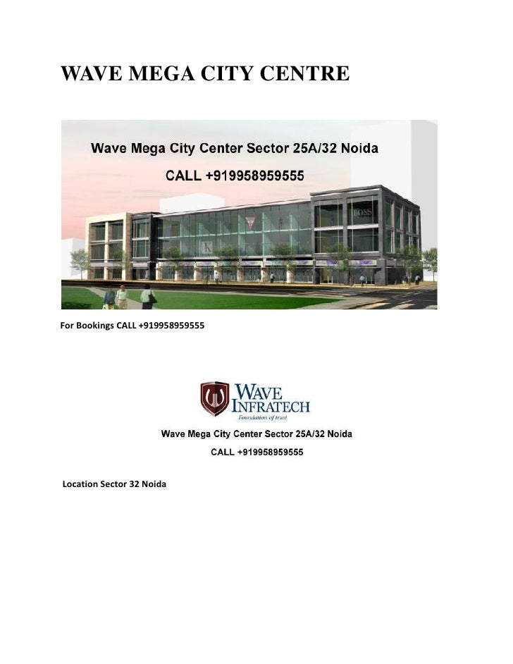 WAVE MEGA CITY CENTREFor Bookings CALL +919958959555Location Sector 32 Noida