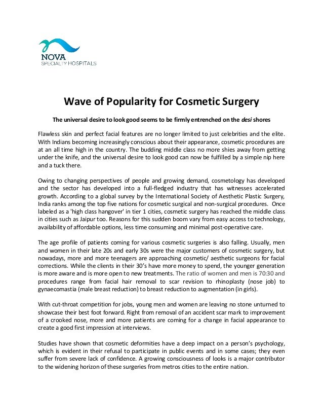 Wave of Popularity for Cosmetic Surgery The universal desire to look good seems to be firmly entrenched on the desi shores...