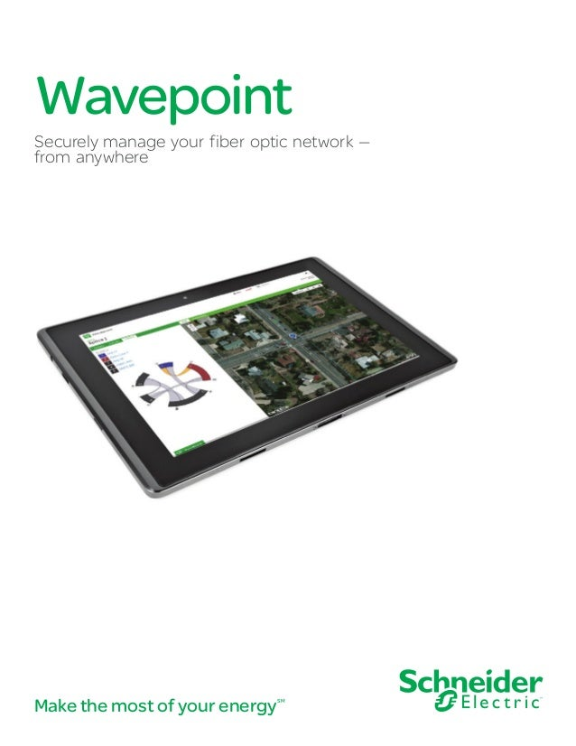 Make the most of your energySM Wavepoint Securely manage your fiber optic network — from anywhere