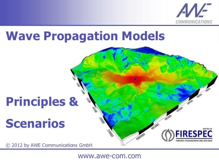 Wave Propagation ModelsPrinciples &Scenarios© 2012 by AWE Communications GmbH                           www.awe-com.com