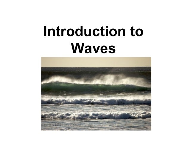 Introduction toWaves