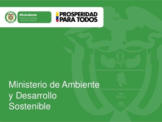Título Subtítulo o texto necesario  Ministerio de Ambiente y Desarrollo Sostenible