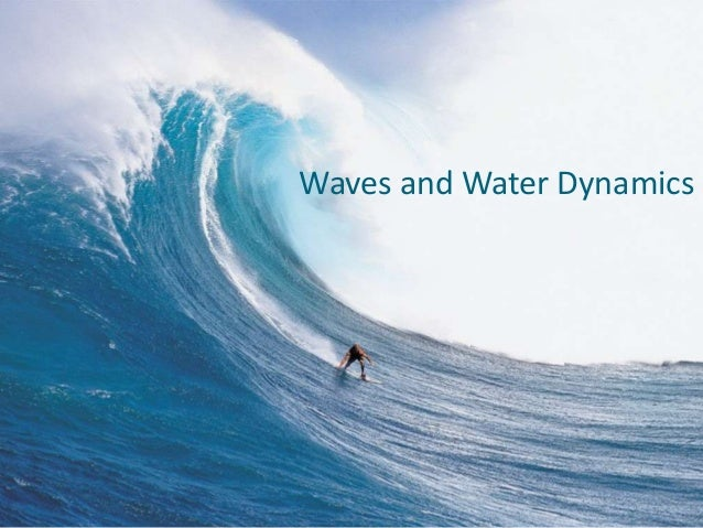 Waves and Water Dynamics© 2011 Pearson Education, Inc.