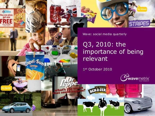 Wave: social media quarterly Q3, 2010: the importance of being relevant 1st October 2010