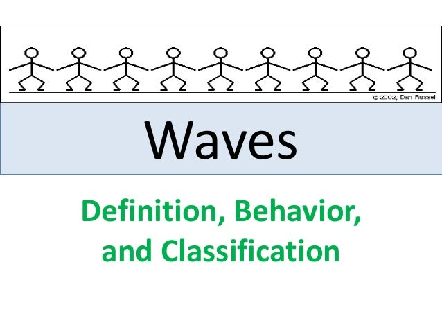 Waves Definition, Behavior, and Classification